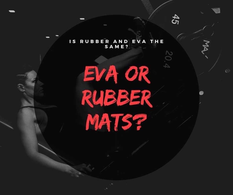 EVA vs Rubber
